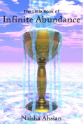 The Little Book of Infinite Abundance